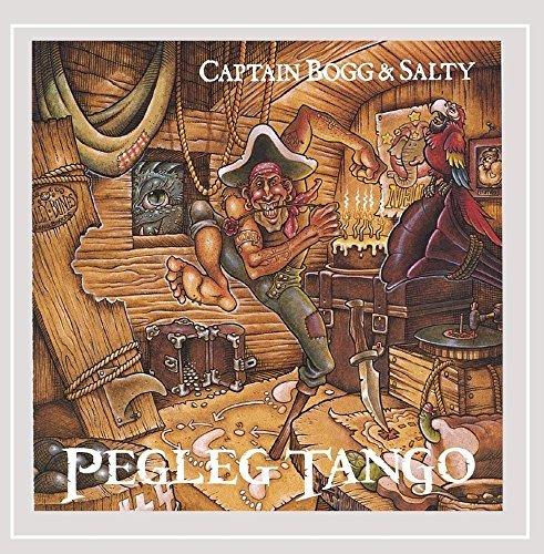Captain Peg Leg - Pegleg Tango by Captain Bogg & Salty (2005-05-27)