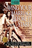 Saving Your Marriage Before It Starts, Les Parrott and Leslie Parrott, 0310492408