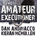 The Amateur Executioner: Enoch Hale Meets Sherlock Holmes Audiobook by Dan Andriacco, Kieran McMullen Narrated by Martyn Clements