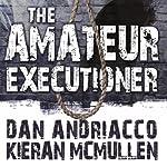 The Amateur Executioner: Enoch Hale Meets Sherlock Holmes | Dan Andriacco,Kieran McMullen