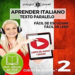 Aprender Italiano - Texto Paralelo - Fácil de Leer | Fácil de Escuchar: Curso en Audio No. 2 [Learn Italian - Parallel Text - Easy Reader - Easy Audio: Audio Cousre No. 2]