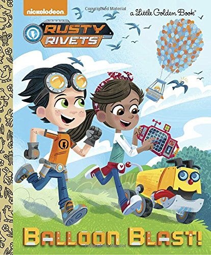 Balloon Blast! (Rusty Rivets) (Little Golden Book)