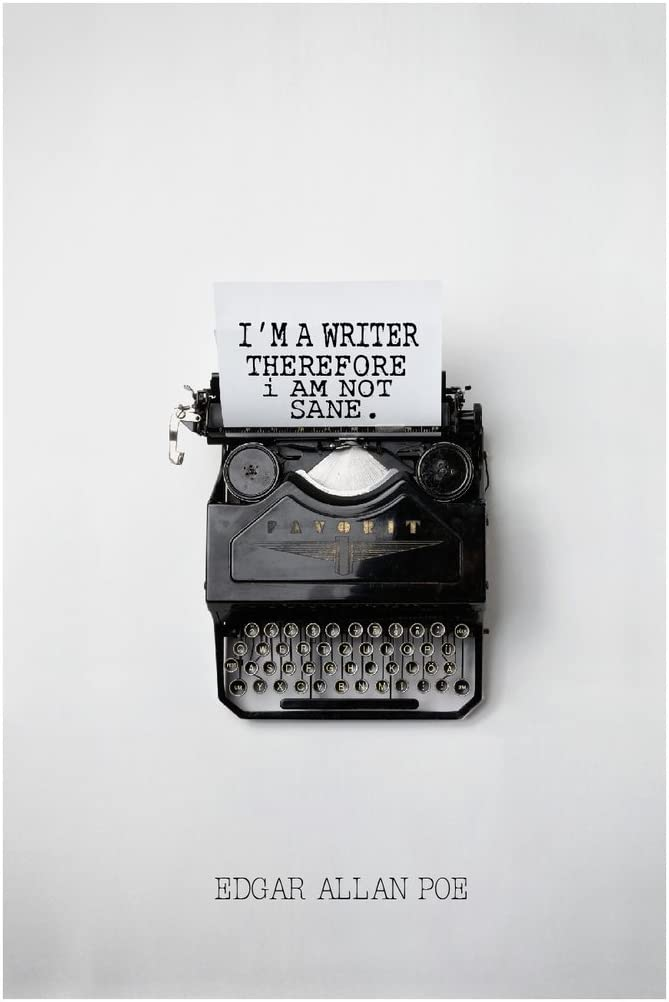 MR.CI I'm A Writer Therefore I Am Not Sane-Edgar Allan Poe Poster Wall Print|Inspirational Motivational Classroom Home Office Dorm|18 X 12 in|SJC137