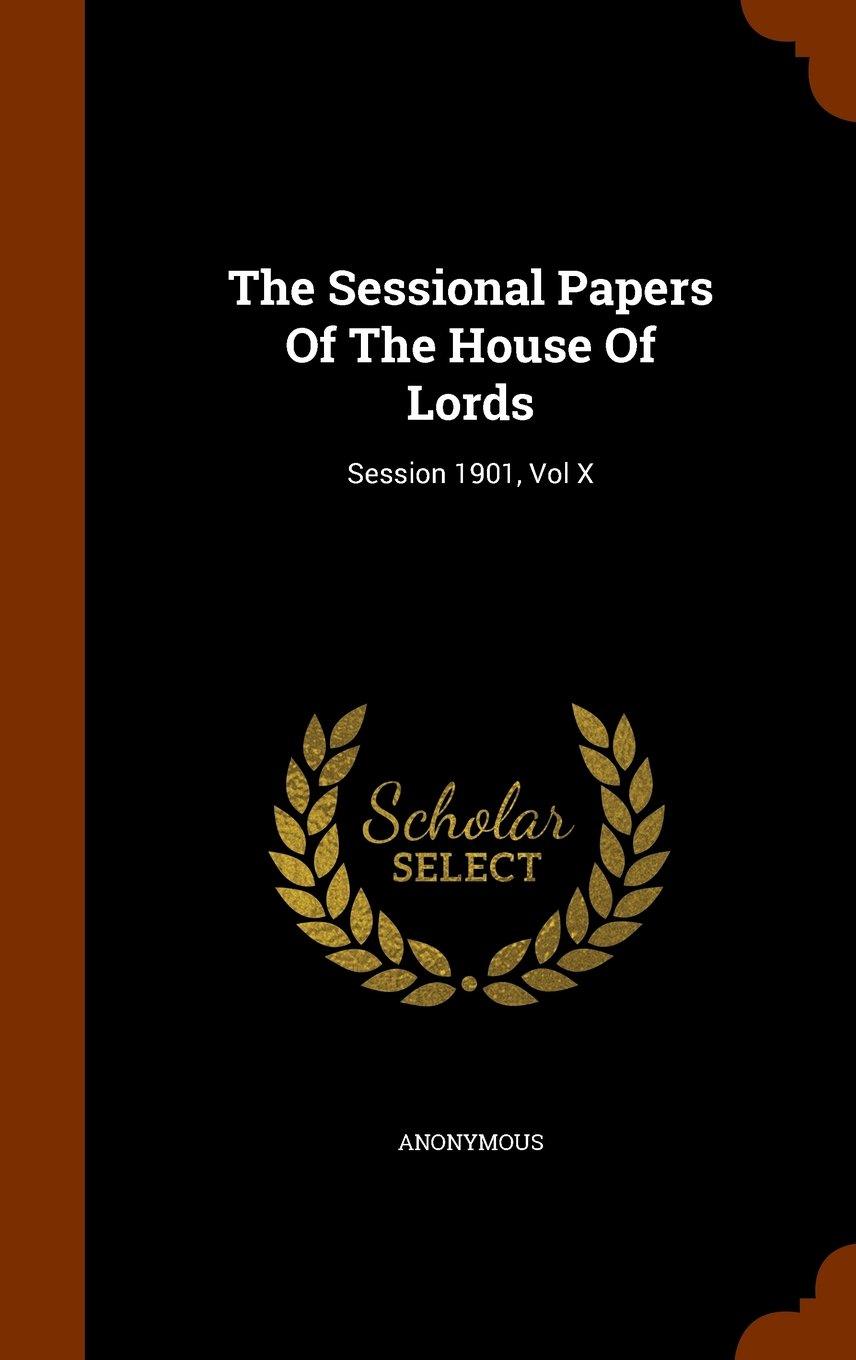 Download The Sessional Papers Of The House Of Lords: Session 1901, Vol X pdf