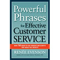 Powerful Phrases for Effective Customer Service: Over 700 Ready-to-Use Phrases and...
