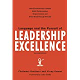 Language and the Pursuit of Leadership Excellence: How Extraordinary Leaders Build Relationships, Shape Culture and Drive Bre