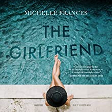 The Girlfriend Audiobook by Michelle Frances Narrated by Henrietta Meire