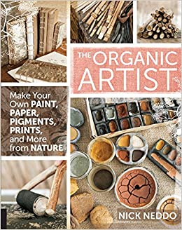 The Organic Artist: Make Your Own Paint, Paper, Pigments, Prints And More From Nature Descargar PDF Ahora