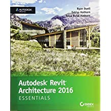 Autodesk Revit Architecture 2016 Essentials: Autodesk Official Press