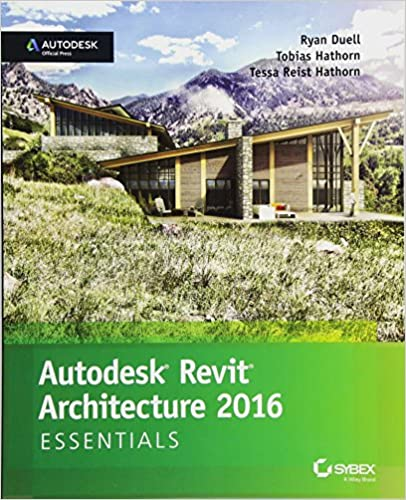 Autodesk Revit Architecture 2016 Essentials: Autodesk
