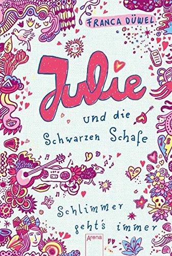 Julie und die Schwarzen Schafe: Schlimmer geht's immer! (Kinderbuch)