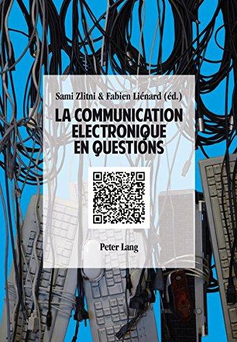 La Communication Electronique en Questions Broché – 11 mars 2013 Sami Zlitni Fabien Lienard Peter Lang Gmbh 303431261X