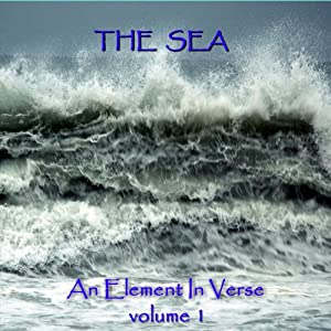 The Sea - An Element in Verse: Volume 1 Audiobook