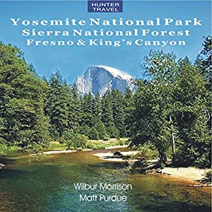 Yosemite National Park, Sierra National Forest, Fresno & King's Canyon Audiobook