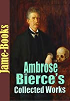 Ambrose Bierce's Collected Works: The Devil's