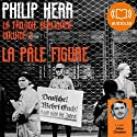 La pâle figure (La trilogie berlinoise 2) Audiobook by Philip Kerr Narrated by Julien Chatelet