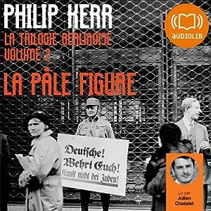 La pâle figure (La trilogie berlinoise 2) Hörbuch