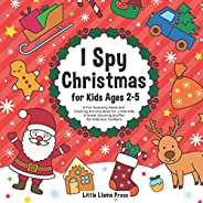 I Spy Christmas Book for Kids Ages 2-5: A Fun Guessing Game and Coloring Activity Book for Little Kids - A Gre