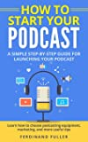 How to Start Your Podcast: A Simple step-by-step Guide for Launching your Podcast. Learn how to choose Podcasting…