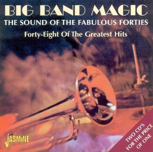 Big Band Magic: The Sound of the Fabulous Forties [ORIGINAL RECORDINGS REMASTERED]