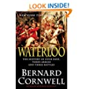 Waterloo: The History of Four Days, Three Armies, and Three Battles