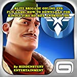 Blitz Brigade Online FPS Fun Game: How to Download for Kindle Fire HD, HDX, Android, iOS |  HIDDENSTUFF ENTERTAINMENT