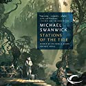Stations of the Tide Audiobook by Michael Swanwick Narrated by Oliver Wyman