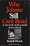 Why Johnny Still Can't Read: A New Look at the Scandal of Our Sch ools