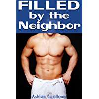 Filled by the Neighbor (Cuckold Wife Watching) (English Edition)