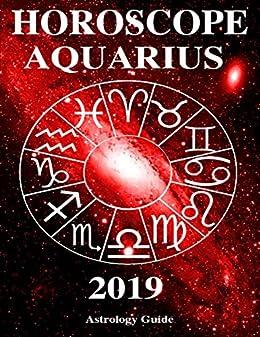 212bdd5cf Horoscope 2019 - Aquarius - Kindle edition by Astrology Guide ...