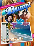 Bump! The Ultimate Gay Travel Companion - Cancun