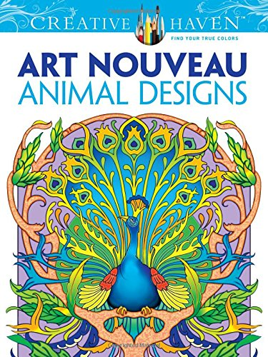 Dover Creative Haven Art Nouveau Animal Designs Coloring Book (Adult - State Mall Hours Garden