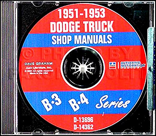 A MUST FOR OWNERS, MECHANICS & RESTORERS - THE 1951 1952 1953 DODGE TRUCK & PICKUP B-3 & B-4 SERIES REPAIR SHOP & SERVICE MANUAL CD INCLUDES: civilian Pickup, Panel, Stake Bed and Heavy Duty Truck 51 52 53
