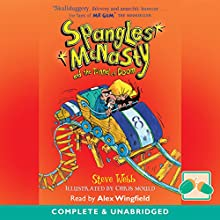Spangles McNasty and the Tunnel of Doom Audiobook by Steve Webb Narrated by Alex Wingfield
