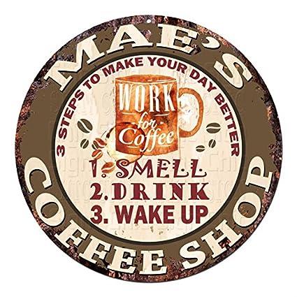 Amazon Com Mae S Coffee Shop Work For Coffee Chic Tin Sign