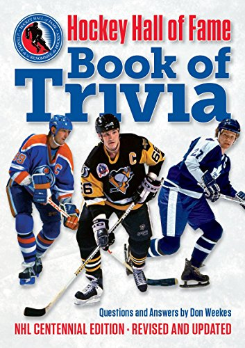Hockey Hall of Fame Book of Trivia: NHL Centennial Edition