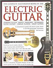 the complete illustrated book of the electric guitar learning to play basics exercises. Black Bedroom Furniture Sets. Home Design Ideas