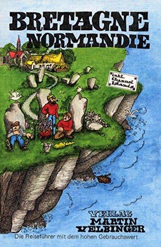 Bretagne Normandie - Unkonventioneller Reiseführer
