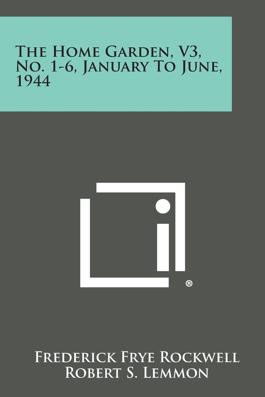 Download The Home Garden, V3, No. 1-6, January to June, 1944 PDF