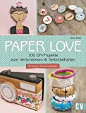 Paper Love: 100 DIY-Projekte zum Verschenken & Selbstbehalten