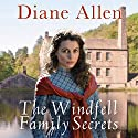 The Windfell Family Secrets: Windfell Manor Trilogy, Book 2 Audiobook by Diane Allen Narrated by Anne Dover