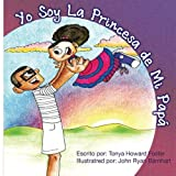 img - for Yo Soy La Princesa de Mi Papa (Spanish Edition) book / textbook / text book
