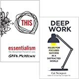 Essentialism: The Disciplined Pursuit of Less & Deep Work: Rules for Focused Success in a Distracted World 2 Books…