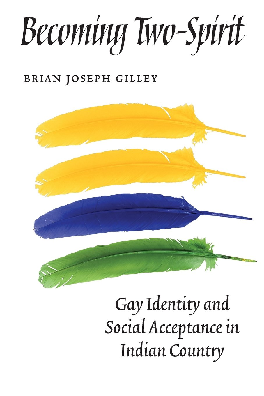 Becoming Two-Spirit: Gay Identity and Social Acceptance in Indian Country pdf epub