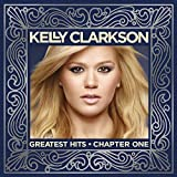 Greatest Hits - Chapter One by Kelly Clarkson (2012-05-04)
