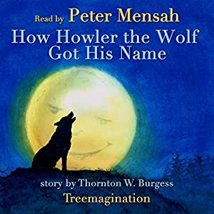 How Howler the Wolf Got His Name Audiobook