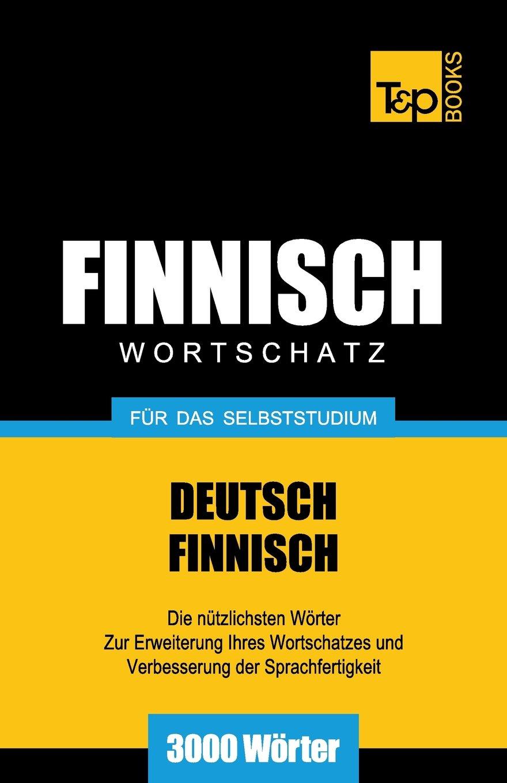 Finnischer Wortschatz für das Selbststudium - 3000 Wörter