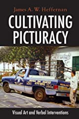 Cultivating Picturacy: Visual Art and Verbal Interventions Hardcover