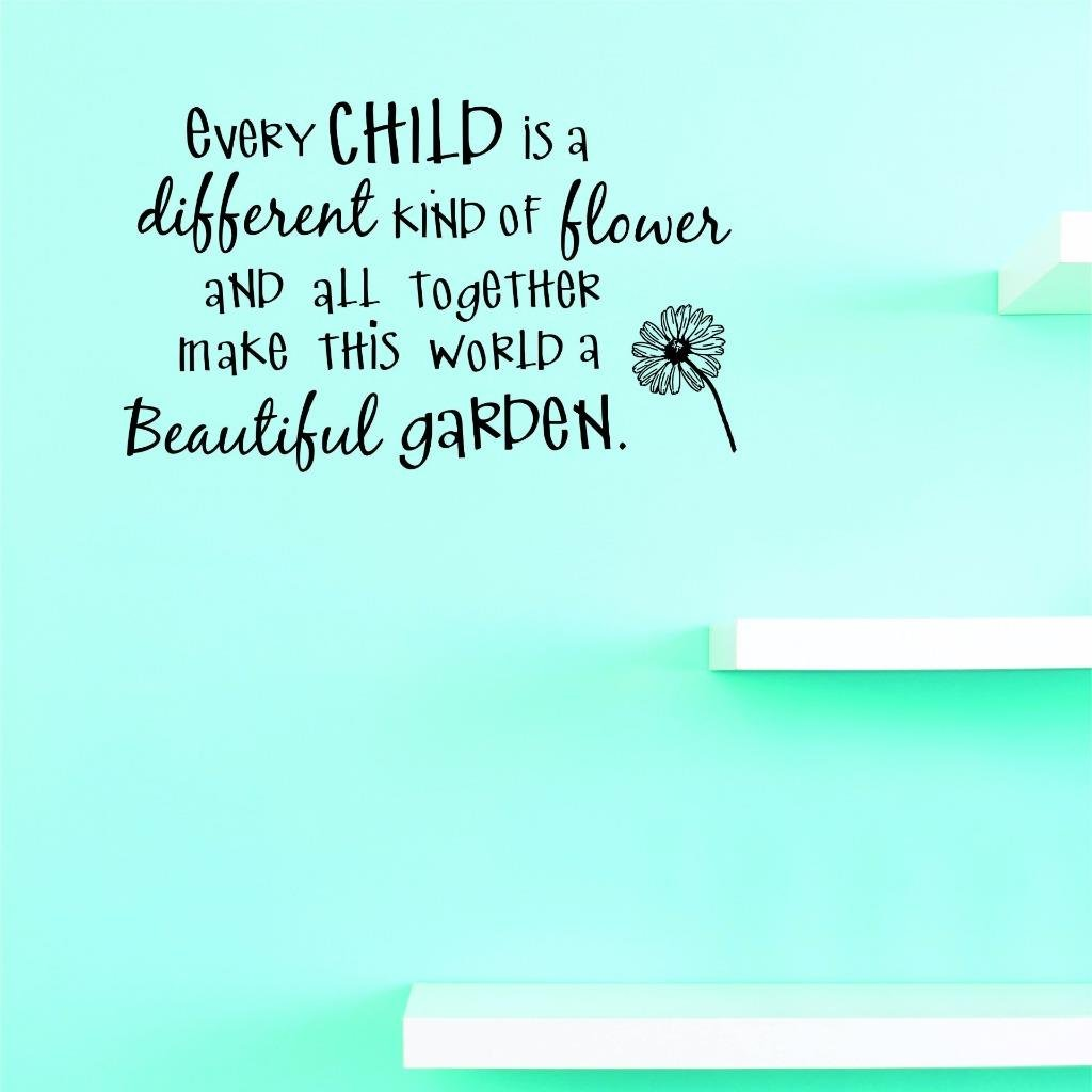 Design with Vinyl US V JER 3389 1 New Wall Decals Every Child Is A Different Kind Of Flower /& All Together Make This World A Beautiful Garden Size 10x20 Inches Color Black 10 x 20,