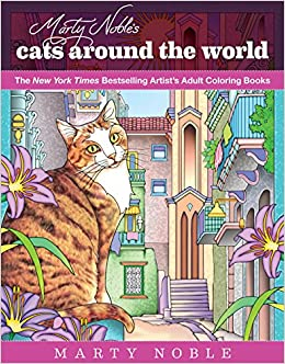 Amazon Marty Nobles Cats Around The World New York Times Bestselling Artists Adult Coloring Books 9781631582363 Noble